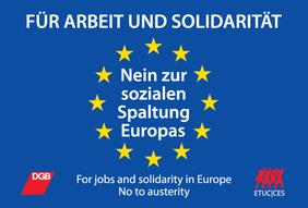 Für Arbeit und Solidarität – Nein zur sozialen Spaltung von Europa!