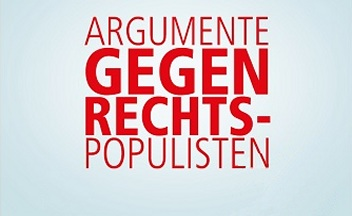 Argumente gegen Rechts-Populisten