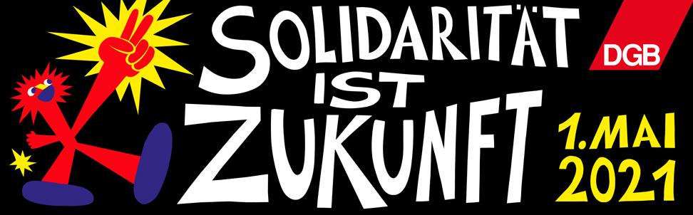 DGB - 1. Mai 2018 - Solidarität. Vielfalt. Gerechtigkeit.